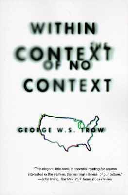 Within the Context of No Context By Trow, George W. S.